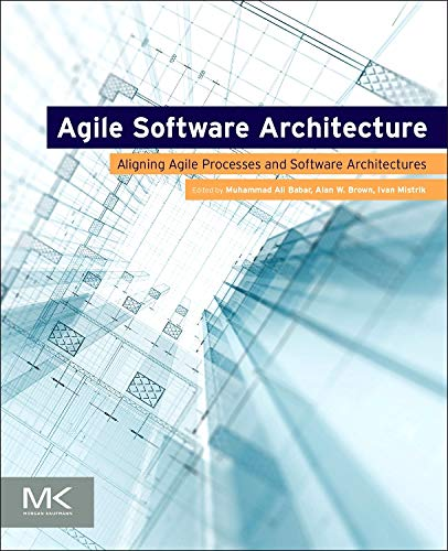 9780124077720: Agile Software Architecture: Aligning Agile Processes and Software Architectures