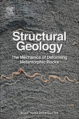 9780124078208: Structural Geology: The Mechanics of Deforming Metamorphic Rocks