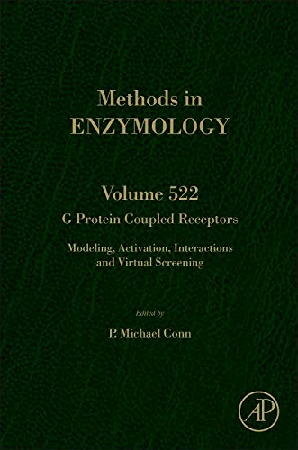 9780124078659: G Protein Coupled Receptors, Volume 522: Modeling, Activation, Interactions and Virtual Screening (Methods in Enzymology)