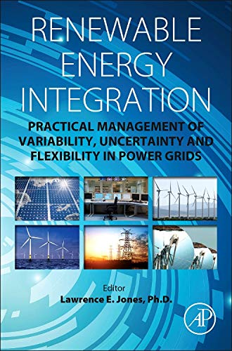 9780124079106: Renewable Energy Integration: Practical Management of Variability, Uncertainty, and Flexibility in Power Grids