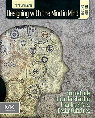 9780124079144: Designing with the Mind in Mind: Simple Guide to Understanding User Interface Design Guidelines