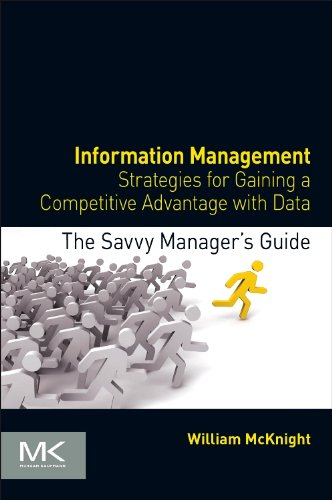 9780124080560: Information Management: Strategies for Gaining a Competitive Advantage with Data (The Savvy Manager's Guides)