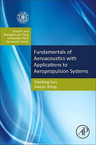 9780124080690: Aeroacoustics: Fundamentals and Applications in Aeropropulsion Systems: Shanghai Jiao Tong University Press Aerospace Series