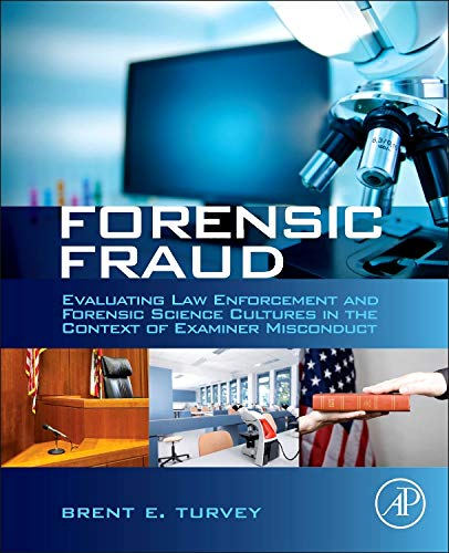 9780124080737: Forensic Fraud: Evaluating Law Enforcement and Forensic Science Cultures in the Context of Examiner Misconduct