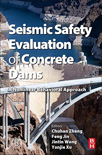9780124080836: Seismic Safety Evaluation of Concrete Dams: A Nonlinear Behavioral Approach