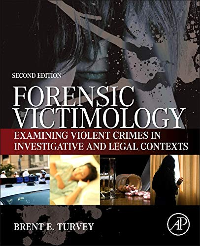 9780124080843: Forensic Victimology, Second Edition: Examining Violent Crime Victims in Investigative and Legal Contexts