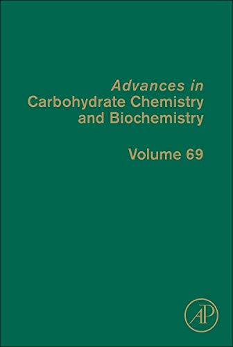 Advances in Carbohydrate Chemistry and Biochemistry: Volume 69 (Hardback)