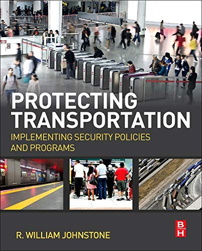9780124081017: Protecting Transportation: Implementing Security Policies and Programs
