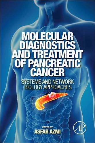 9780124081031: Molecular Diagnostics and Treatment of Pancreatic Cancer: Systems and Network Biology Approaches