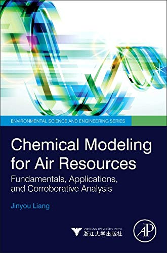 9780124081352: Chemical Modeling for Air Resources: Fundamentals, Applications, and Corroborative Analysis (Environmental Science and Engineering)