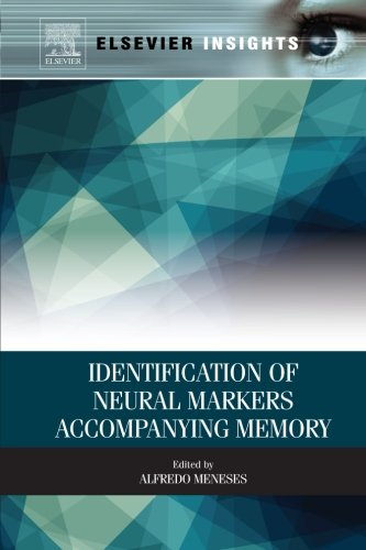 9780124081390: Identification of Neural Markers Accompanying Memory (Elsevier Insights)