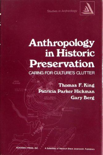9780124082502: Anthropology in Historic Preservation: Caring for Culture's Clutter (Studies in Archeology)
