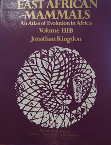 9780124083431: 003: East African Mammals: An Atlas of Evolution in Africa, Vol. 3, Part B