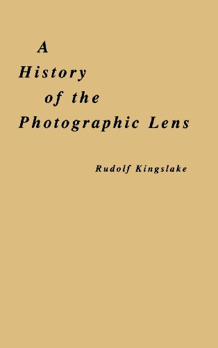 History of the Photographic Lens: Rudolf Kingslake