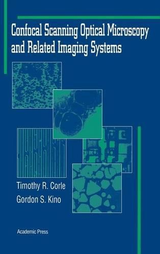 9780124087507: Confocal Scanning Optical Microscopy and Related Imaging Systems