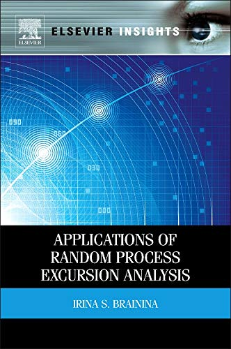 9780124095014: Applications of Random Process Excursion Analysis (Elsevier Insights)