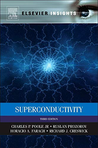 Superconductivity, Third Edition (Elsevier Insights): Poole Jr., Charles