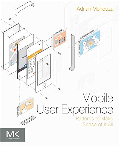 9780124095144: Mobile User Experience: Patterns to Make Sense of it All