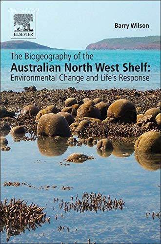 9780124095168: The Biogeography of the Australian North West Shelf: Environmental Change and Life's Response