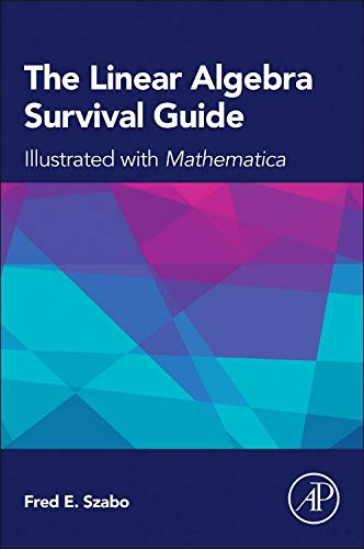 9780124095205: Linear Algebra Survival Guide: Illustrated with Mathematica