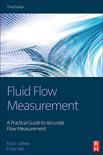 9780124095243: Fluid Flow Measurement: A Practical Guide to Accurate Flow Measurement