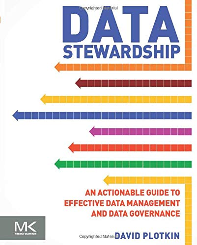 9780124103894: Data Stewardship: An Actionable Guide to Effective Data Management and Data Governance
