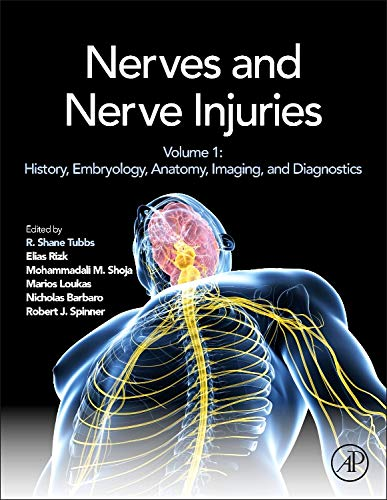 9780124103900: Nerves and Nerve Injuries: History, Embryology, Anatomy, Imaging, and Diagnostics Volume 1