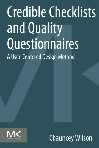 9780124103924: Credible Checklists and Quality Questionnaires: A User-Centered Design Method