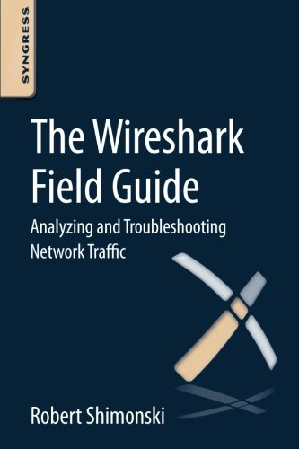 9780124104136: The Wireshark Field Guide: Analyzing and Troubleshooting Network Traffic