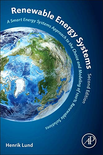 9780124104235: Renewable Energy Systems, Second Edition: A Smart Energy Systems Approach to the Choice and Modeling of 100% Renewable Solutions