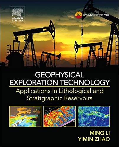 9780124104365: Geophysical Exploration Technology: Applications in Lithological and Stratigraphic Reservoirs