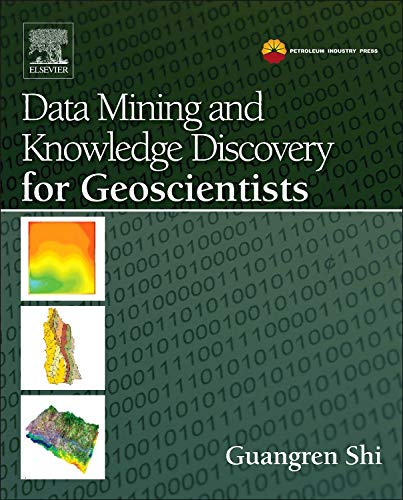 9780124104372: Data Mining and Knowledge Discovery for Geoscientists