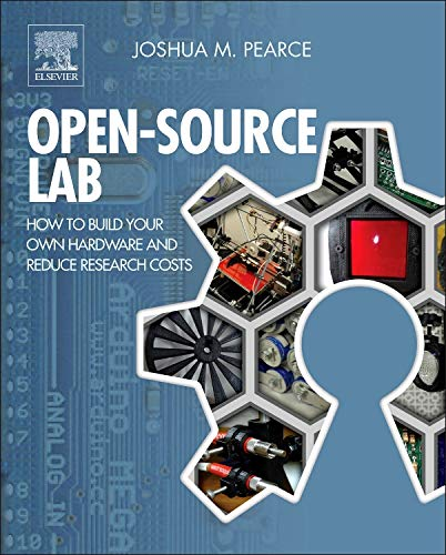 Open-Source Lab: How to Build Your Own: Joshua M Pearce