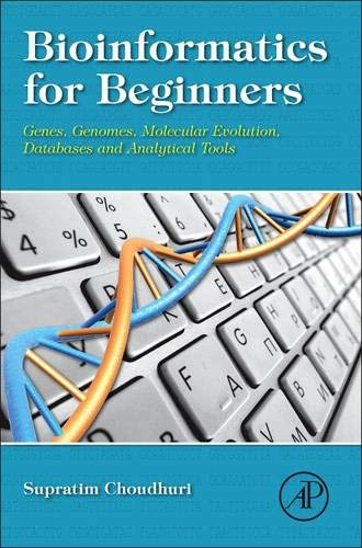 9780124104716: Bioinformatics for Beginners: Genes, Genomes, Molecular Evolution, Databases and Analytical Tools