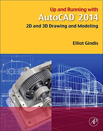 9780124104921: Up and Running with AutoCAD 2014: 2D and 3D Drawing and Modeling