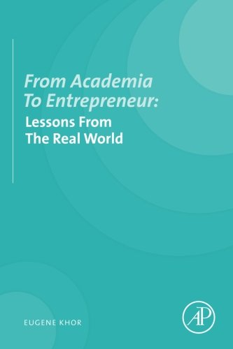 9780124105164: From Academia to Entrepreneur: Lessons from the Real World