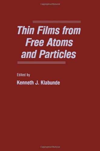 9780124107557: Thin Films from Free Atoms and Particles