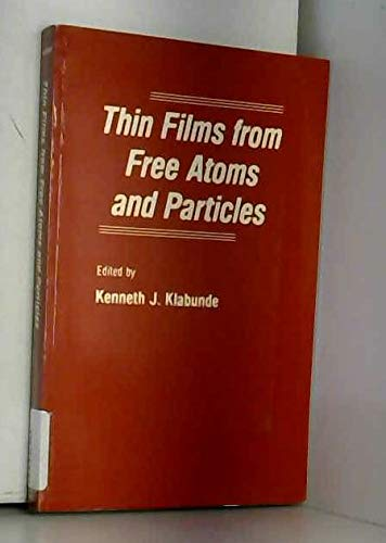 9780124107564: Thin Films from Free Atoms and Particles