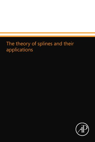 9780124109575: The theory of splines and their applications