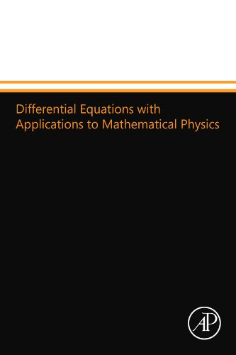 9780124109599: Differential Equations with Applications to Mathematical Physics