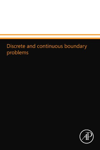 9780124109667: Discrete and continuous boundary problems