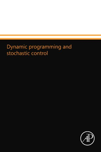 9780124109803: Dynamic programming and stochastic control