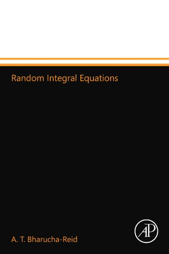 9780124109834: Random Integral Equations