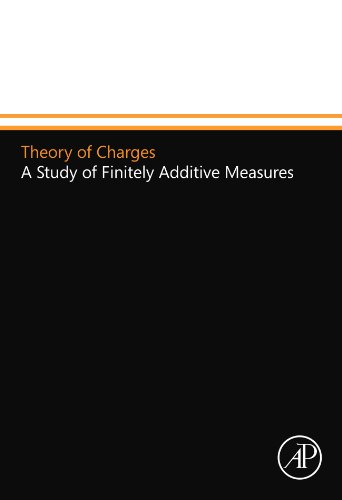 9780124109841: Theory of Charges: A Study of Finitely Additive Measures