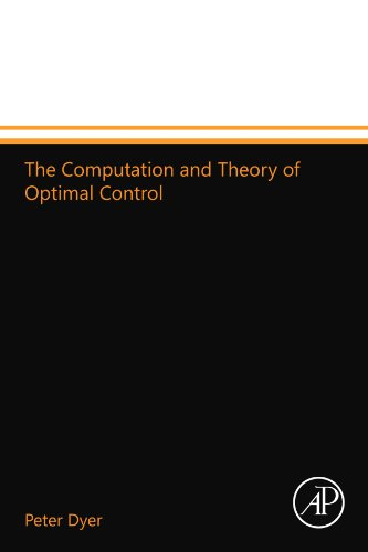 9780124109926: The Computation and Theory of Optimal Control