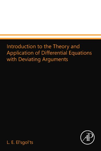 9780124109940: Introduction to the Theory and Application of Differential Equations with Deviating Arguments