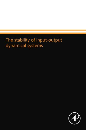 9780124110090: The stability of input-output dynamical systems