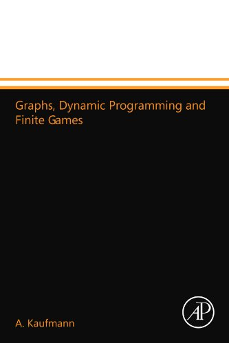 9780124110205: Graphs, Dynamic Programming and Finite Games