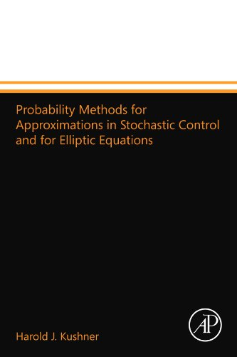 9780124110250: Probability Methods for Approximations in Stochastic Control and for Elliptic Equations
