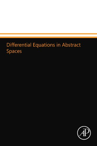 9780124110274: Differential Equations in Abstract Spaces